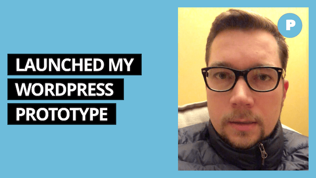 Launched My Wordpress Prototype - Get Prototyping Academy (#8)
