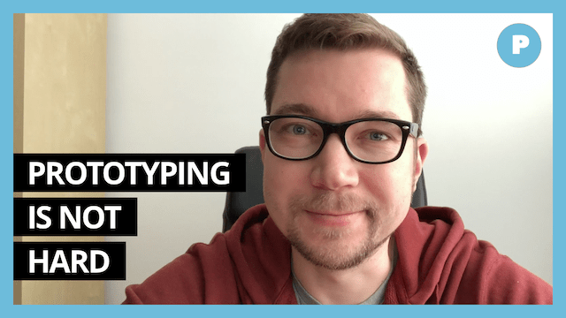 Prototype Doesn't Have To Be Complex - Get Prototyping Academy (#12)