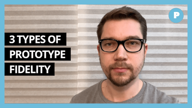 3 Types of Prototype Fidelity - Get Prototyping Academy (#24)