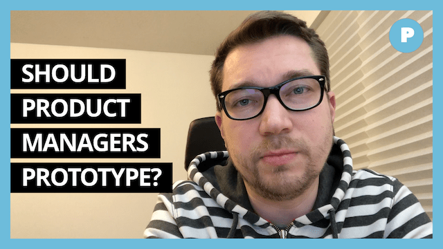 Should Product Managers Be Prototyping? - Get Prototyping Academy (#26)