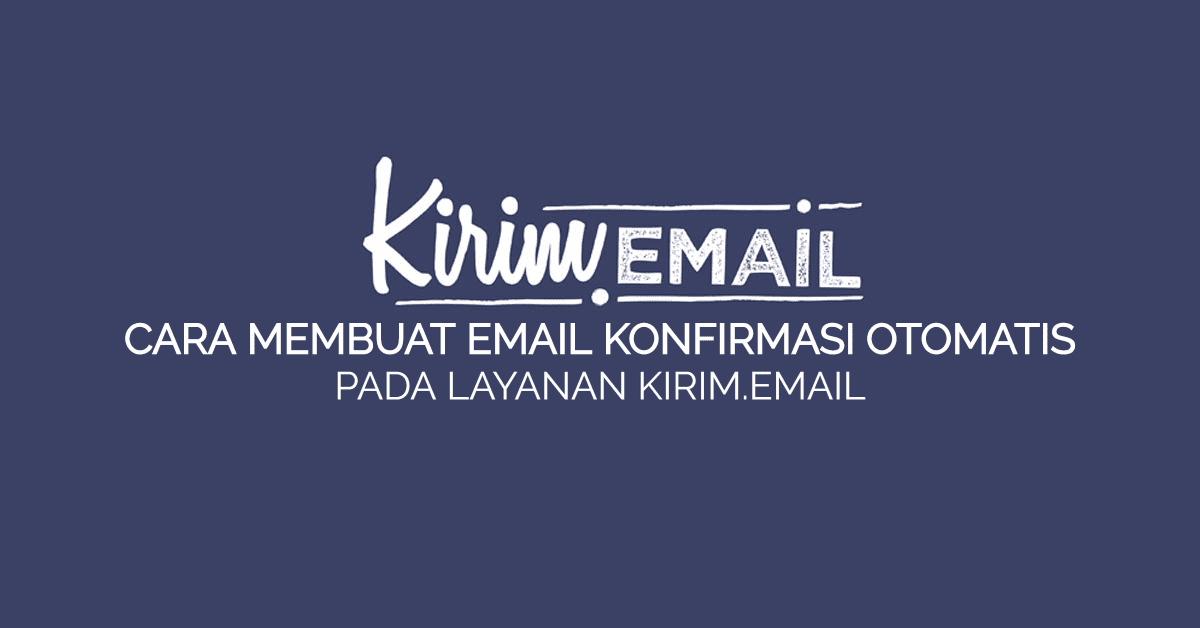 CARA MEMBUAT EMAIL KONFIRMASI OTOMATIS
