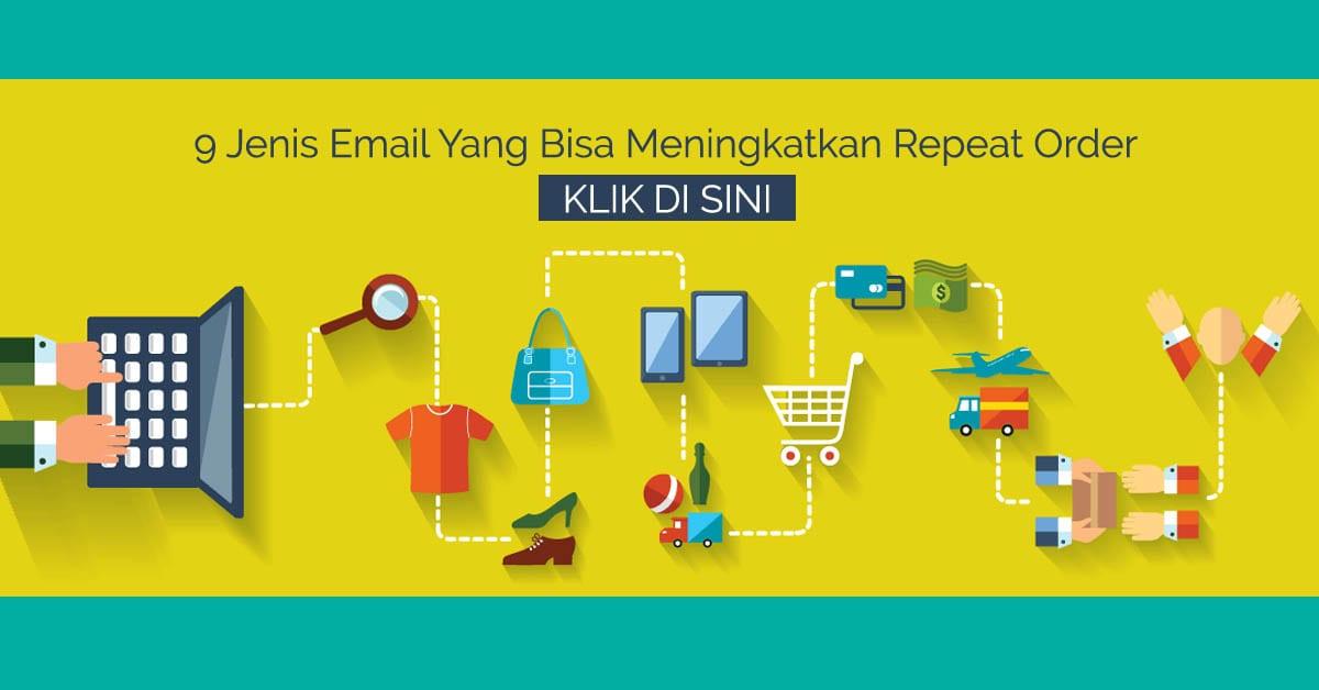 9 Jenis Email Yang Bisa Meningkatkan Repeat Order - Jenis Jenis E Mail