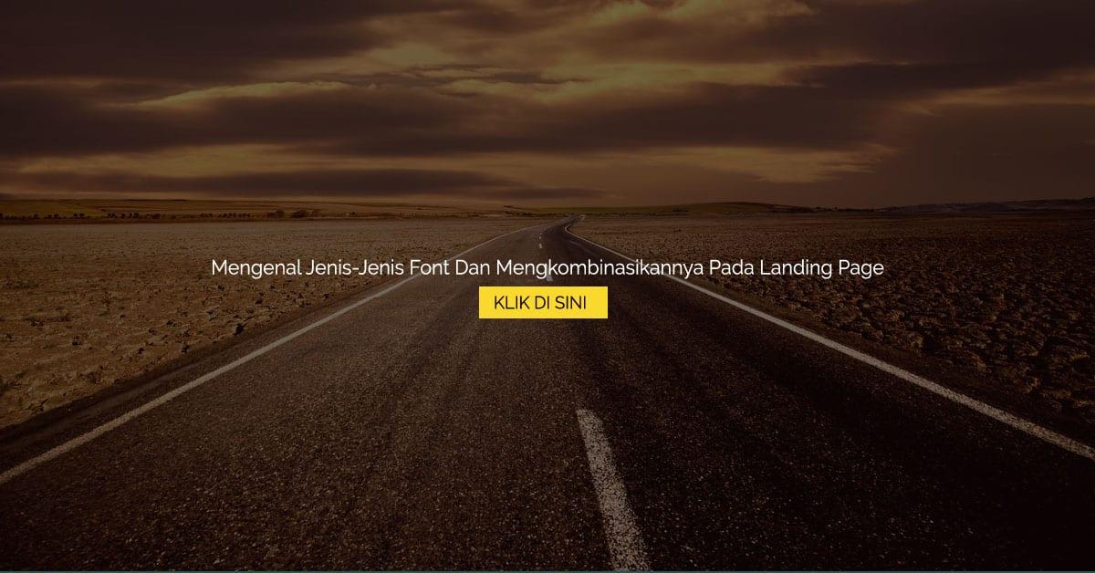 Yuk Mengenal Jenis-Jenis Font Dan Mengkombinasikannya Pada Landing Page