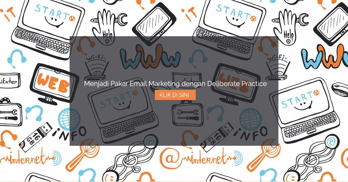 Menjadi Pakar Email Marketing dengan Deliberate Practice