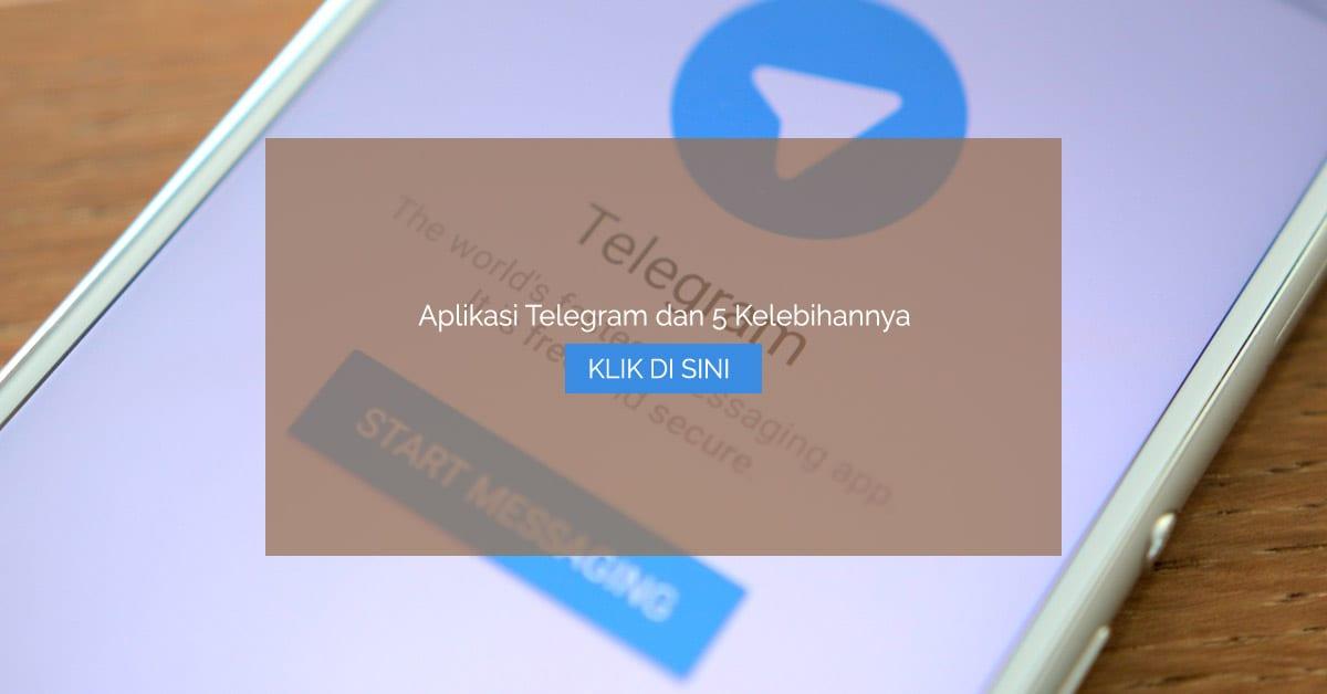 Aplikasi Telegram dan 5 Kelebihannya