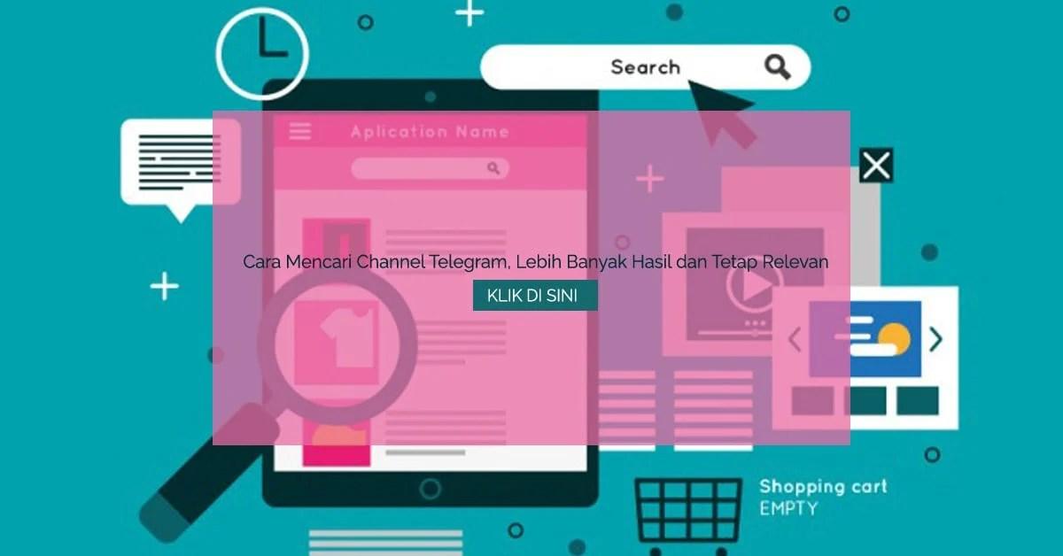Cara Mencari Channel Telegram, Lebih Banyak Hasil dan Tetap