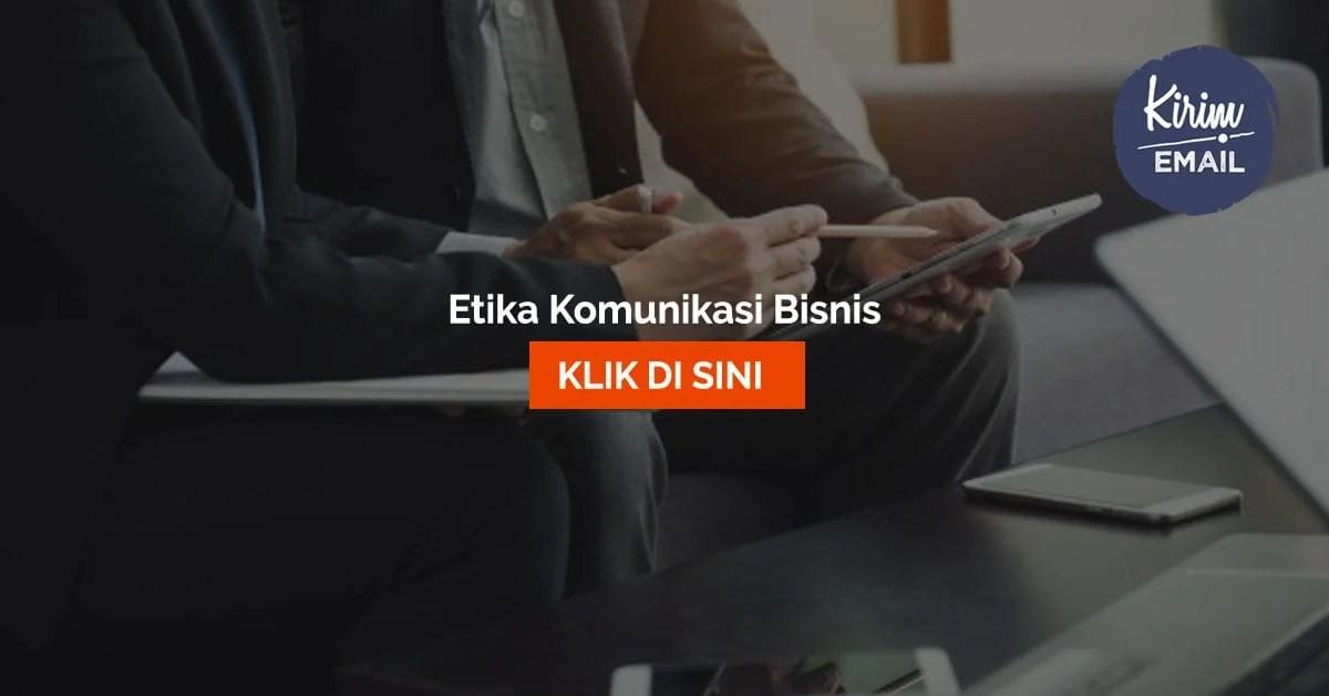 Etika Komunikasi Bisnis Yang Wajib Diketahui Setiap Pengusaha Dan