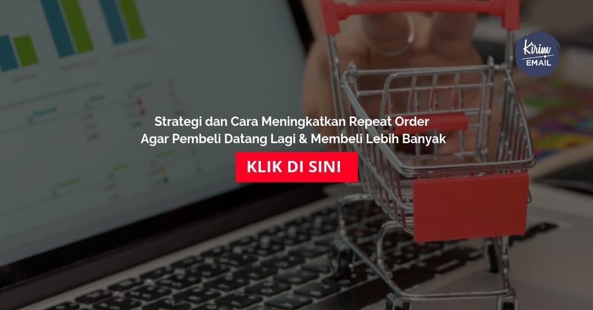 Strategi dan Cara Meningkatkan Repeat Order Agar Pembeli Datang Lagi & Membeli Lebih Banyak