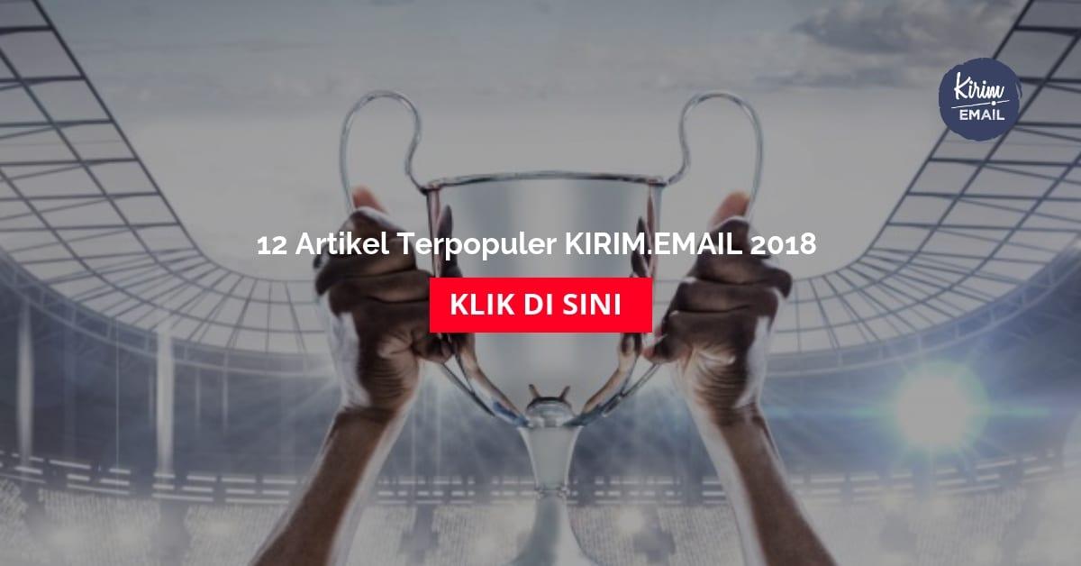 12 Artikel Terpopuler KIRIM.EMAIL 2018