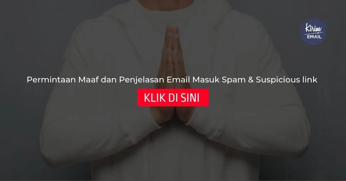 Permintaan Maaf dan Penjelasan Email Masuk Spam & Suspicious link