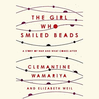 Clemantine Wamariya & Elizabeth Weil: The Girl Who Smiled Beads