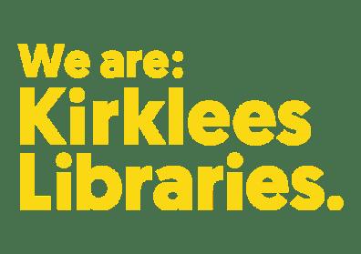 We are Kirklees Libraries.