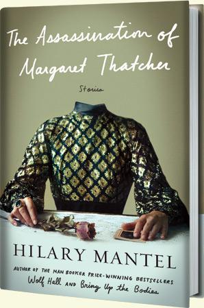 Hilary Mantelin viimeisimpiä kirjoja on kertomuskokoelma The