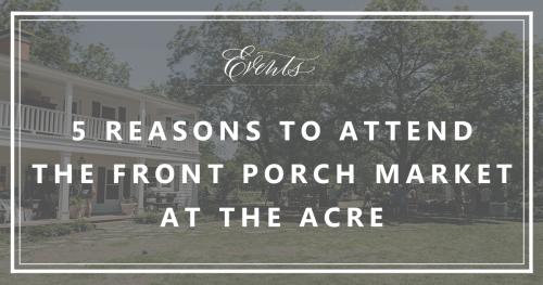 The Acre   The Front Porch Market