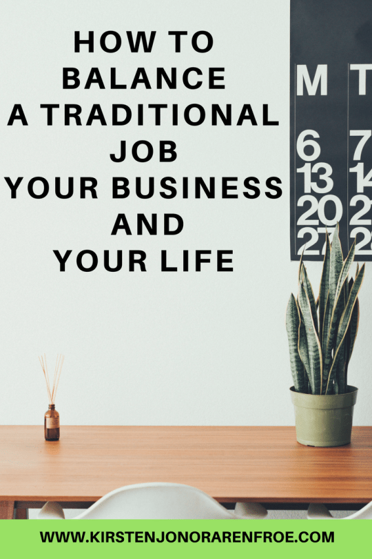 How to Balance a Traditional Job, Your Business, and Your Life, work from home, work, online, make money online, life, wanderlust, travel, family, friends