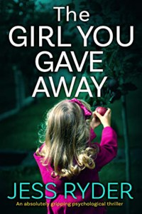 The Girl You Gave Away An absolutely gripping psychological thriller by Jess Ryder, January 2021 Book Haul, Book Haul, Kindle, Kindle Paperwhite, Amazon Kindle Books, Haul, Reading, Books, Cozy, Hygge, Read, Kirsten Jonora Renfroe, January 2021 Book Haul, Books