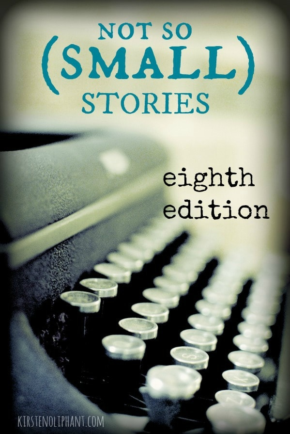 Not So (Small) Stories: Eighth Edition. A linky for writers wanting to focus on craft within community.