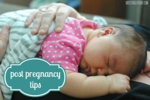 post pregnancy tips