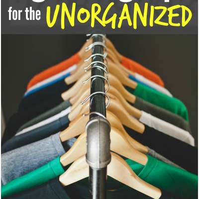 Organizing Tips for the Unorganized