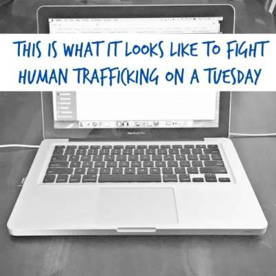 How to Fight Human Trafficking on a Tuesday