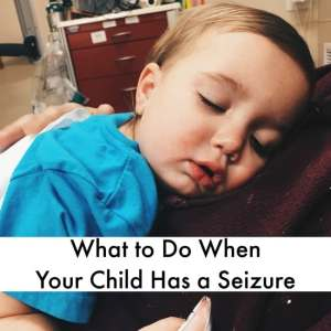 What to Do When Your Child Has a Seizure