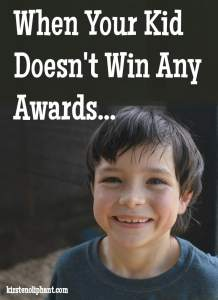 Sometimes your kids don't win the awards. That's life. But what do you do about the disappointment?