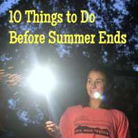 Ten Things to Do Before Summer Ends...