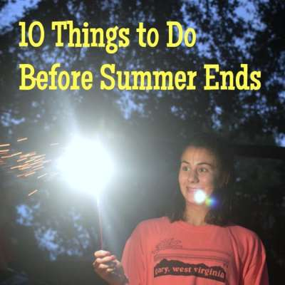 Ten Things to Do Before Summer Ends…