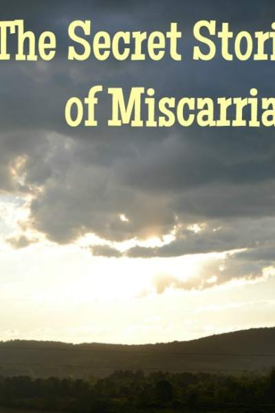 The Often Secret Stories of Miscarriage