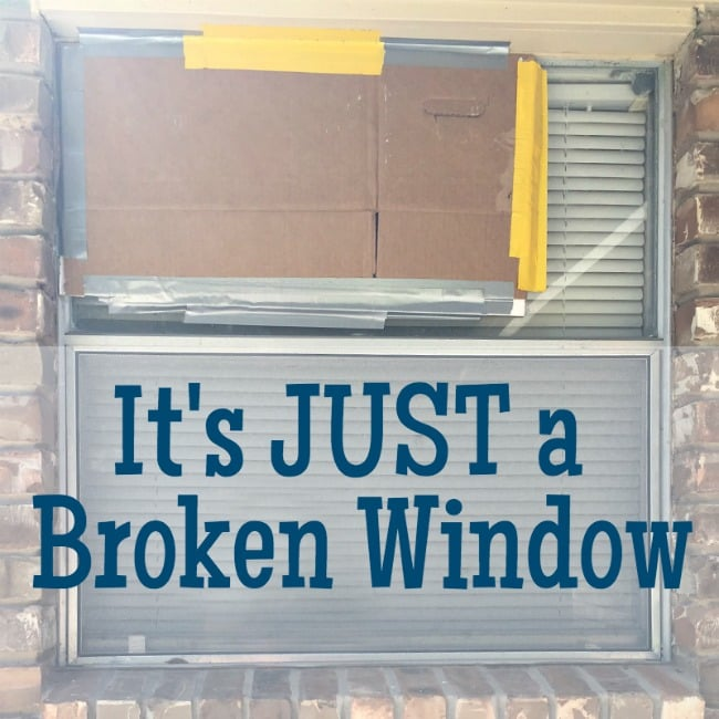 It's Just a Broken Window