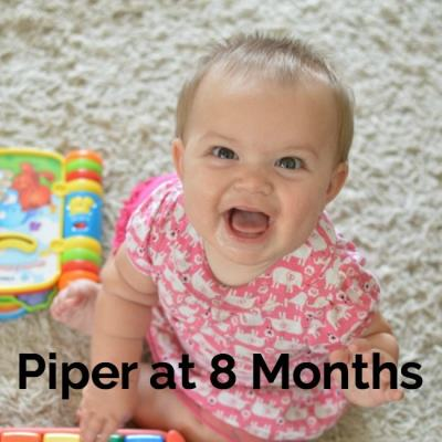 Piper at Eight Months