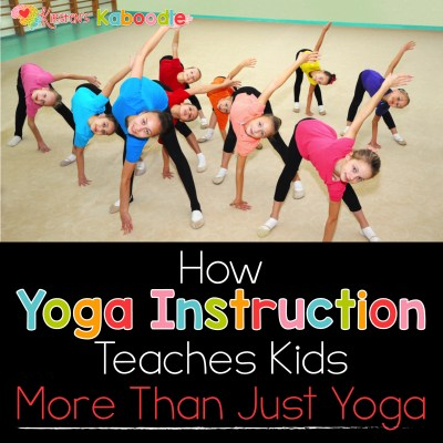 How Yoga Instruction Teaches Kids More Than Just Yoga