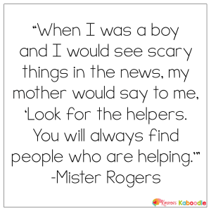 Look for the helpers Mister Rogers Quote