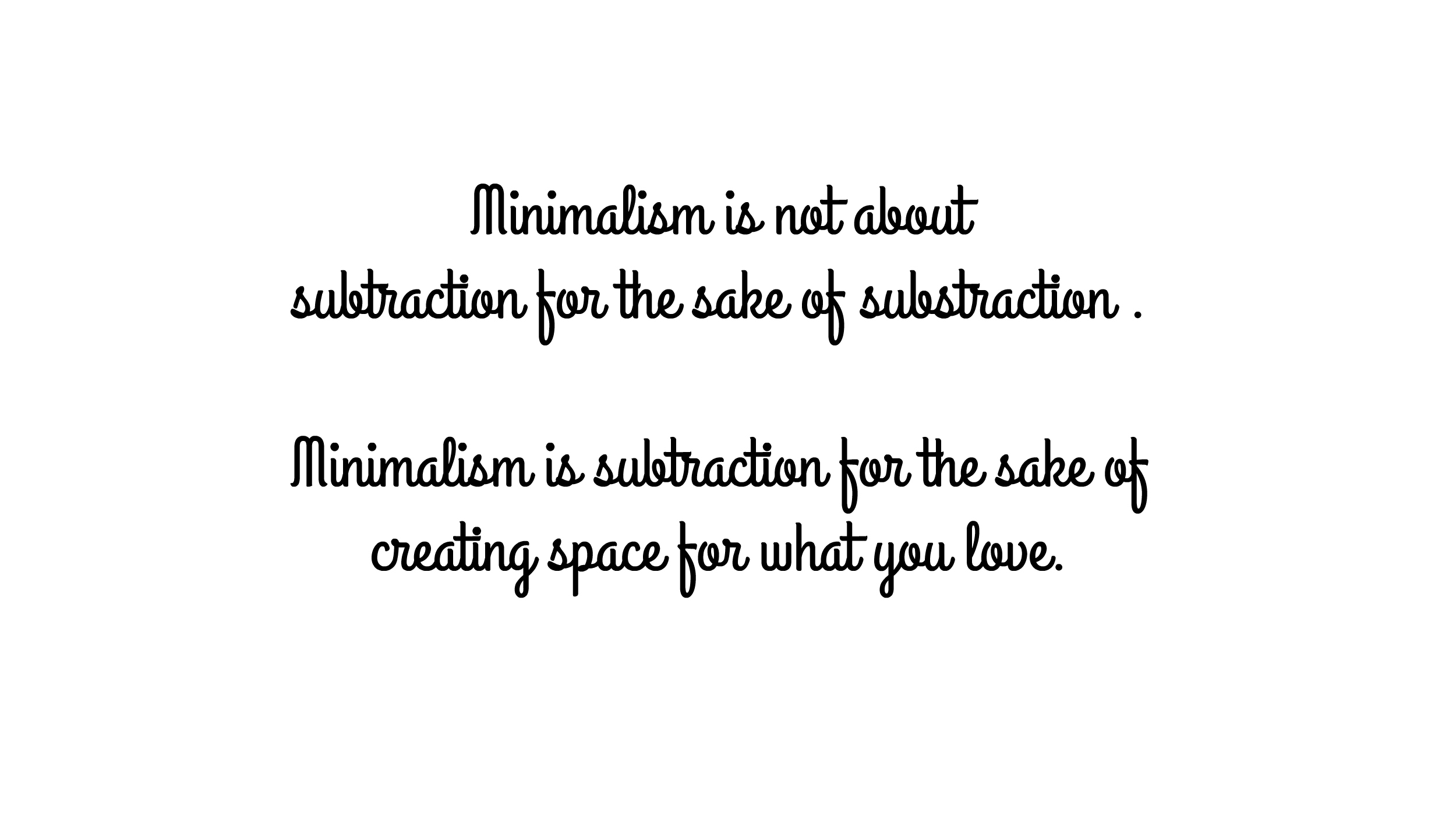 minimalism-is-not-about-subtraction-for-the-sake-of-subtraction