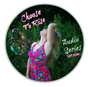 Choose To Rise audio series out now
