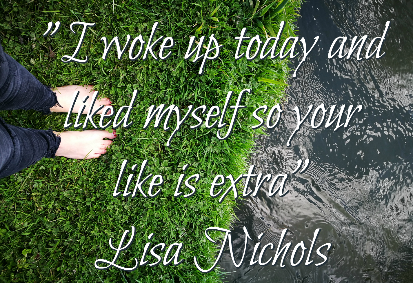 I woke up today and liked myself so your like is extra lisa nichols quote on self-love