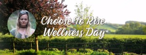 CHOOSE TO RISE WELLNESS DAY (1)