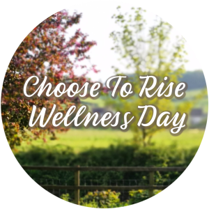 CHOOSE TO RISE WELLNESS DAY DORSET