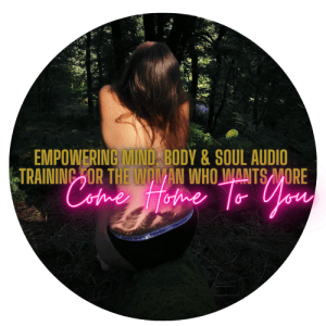 empowering mind, body & soul audio training come home to you
