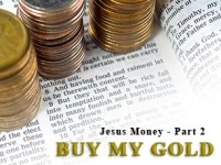 Buy My Gold – Jesus Money – Part 2