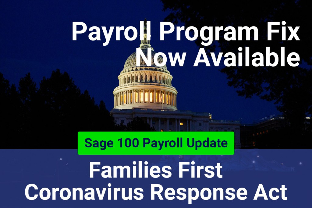 Now Available: Sage 100 Payroll Program Fix for Families First Coronavirus Response Act
