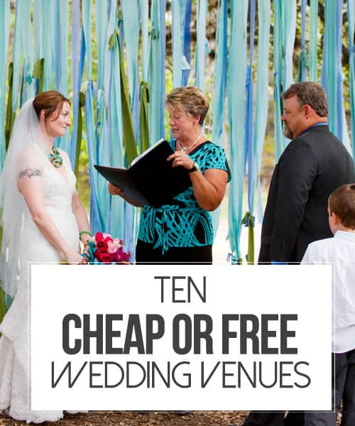 10 Cheap or Free Wedding Venues    Kiss My Tulle