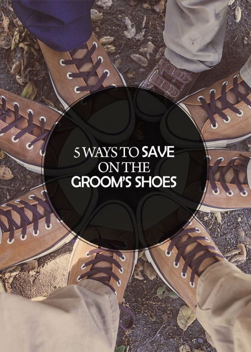 5 Ways to Save on the Groom's Shoes || Kiss My Tulle