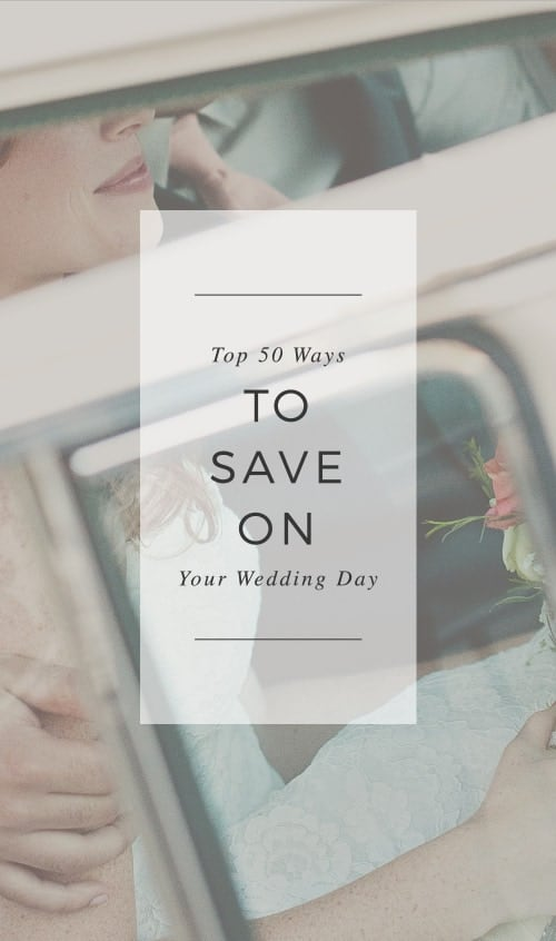 Top 50 Ways To Save On Your Wedding Day