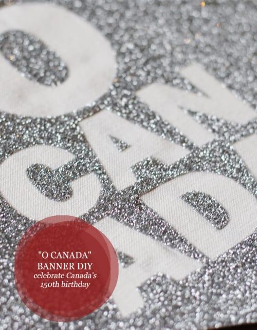 Celebrate Canada's 150th Birthday With This DIY O Canada Banner #DIY #Cricut #Canada