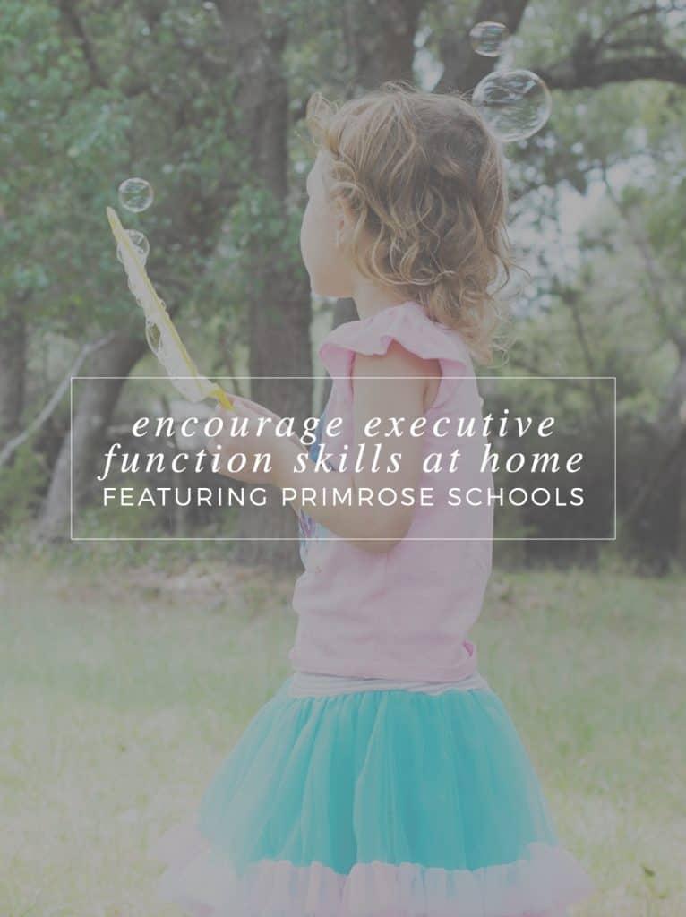 Encourage Executive Function Skills At Home Featuring @Primrose Schools #ad #PrimroseSkills