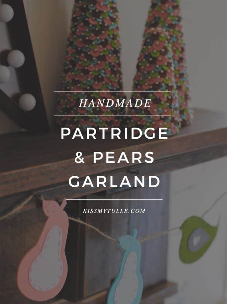 Handmade Partridge and Pears Garland for the Holidays #ad #Christmas #holidays #DIY #handmade #CricutMade #CricutHoliday #CricutMaker