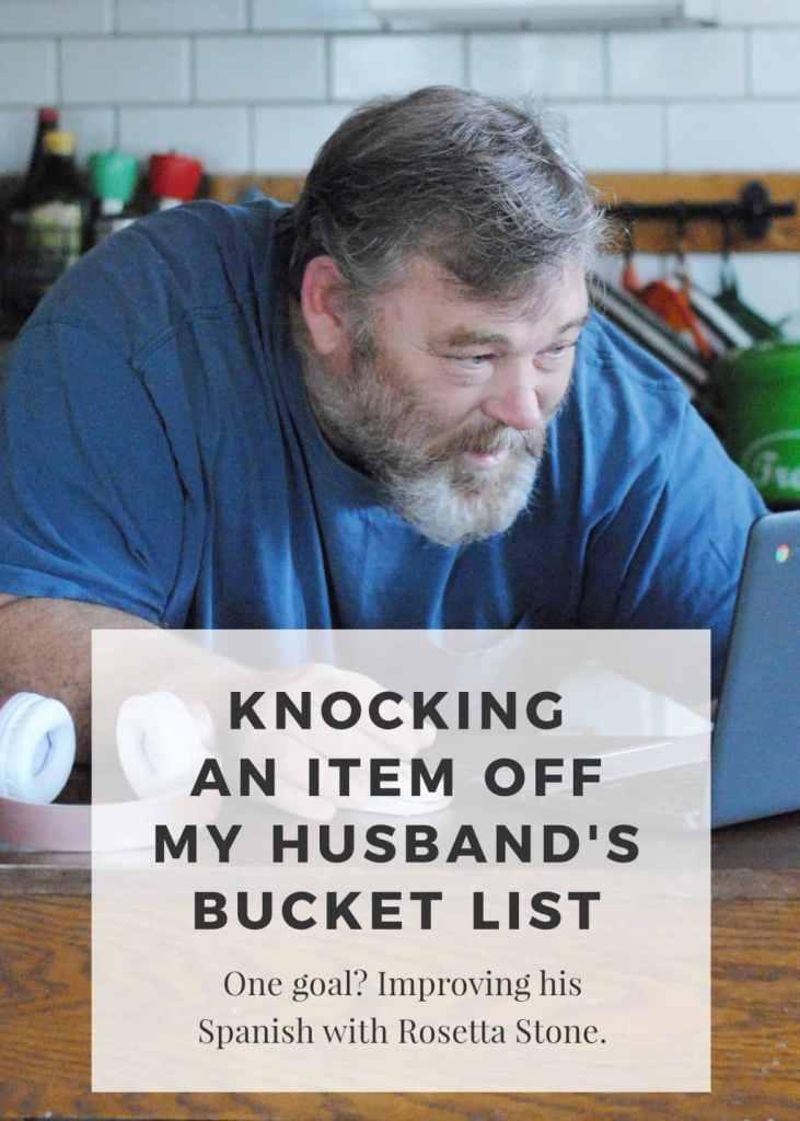 Knocking An Item Off My Husband's Bucket List with Rosetta Stone #AD #language #Spanish #bucketlist #50 #goal #learningtospeakSpanish