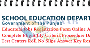 Punjab All District Wise Educators Jobs 2021-2021 NTS Test Online Apply Last Date Eligibility Criteria