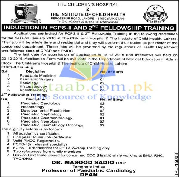 Children's Hospital The Institute of Child Health CHICH Lahore FCPS-II & 2nd Fellowship Trainings 2015 Form Eligibility and Dates